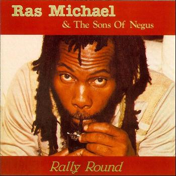 Ras Michael & The Sons Of Negus - Rally Round
