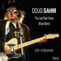 Doug Sahm - The Last Real Texas Blues Band  LIVE - In Stockholm