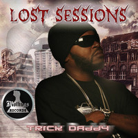 Trick Daddy - Lost Sessions
