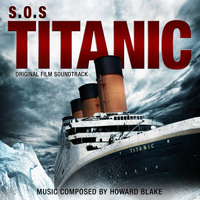 Howard Blake - S.O.S. Titanic (Original Film Soundtrack)