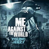 Young Jeezy - Me Against the World