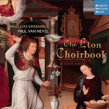 Huelgas Ensemble - The Eton Choirbook