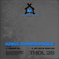 Kriss Communique - My Life Is Your Life