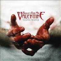 Bullet For My Valentine - Temper Temper (Explicit)