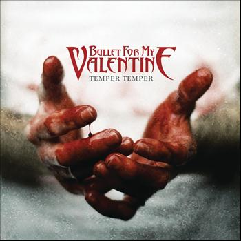 Bullet For My Valentine - Temper Temper (Deluxe Version) (Explicit)