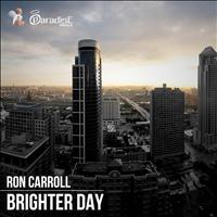 Ron Carroll - Brighter Day