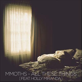 MMOTHS - All These Things (feat. Holly Miranda) - Single