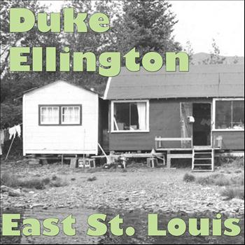 Duke Ellington - East St. Louis