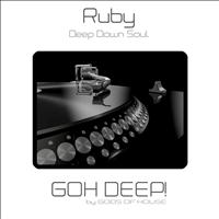 Ruby - Deep Down Soul