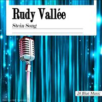 Rudy Vallee - Rudy Vallée: Stein Song