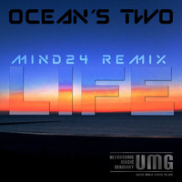 Oceans Two - Life - The Mind24 Remixes