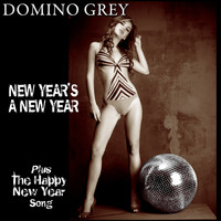 Domino Grey - New Year's a New Year