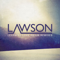 Lawson - Learn To Love Again (Remixes)