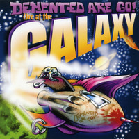 Demented Are Go - Live at the Galaxy