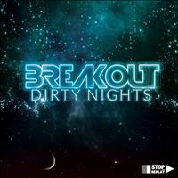Dirty Nights - Breakout