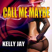 Kelly Jay - Call Me Maybe