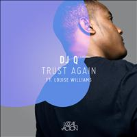 DJ Q - Trust Again (feat. Louise Williams) - EP