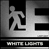 Last Exit - White Lights (Single)