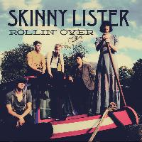 Skinny Lister - Rollin' Over - Single