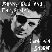 Johnny Kidd And The Pirates - Caribbean Shaker
