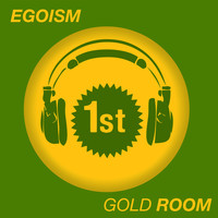 Egoism - Gold Room