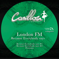London FM - Because Everybody Says