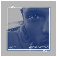 Mac T - Moving Emotions (Explicit)