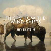 Silverstein - This Is How The Wind Shifts (Deluxe)