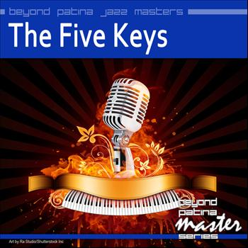 The Five Keys - Beyond Patina Jazz Masters: The Five Keys