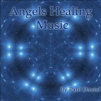 Paul Daniel - Angels Healing Music