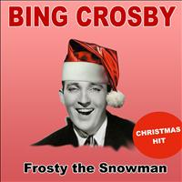 Bing Crosby - Frosty the Snowman (Christmas Hit)