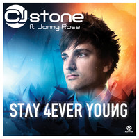 CJ Stone feat. Jonny Rose - Stay 4ever Young