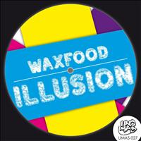 Waxfood - Illusion