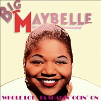 Big Maybelle - Whole Lot-ta Shackin' Going On