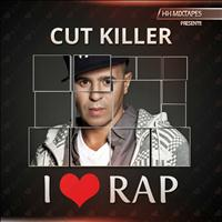 Cut Killer - I Love Rap (Explicit)