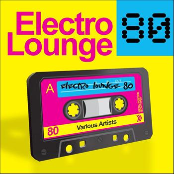 Various Artists - Electro Lounge 80