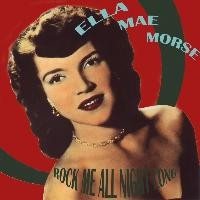 Ella Mae Morse - Rock Me All Night Long