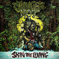 Jungle Rot - Skin The Living [Reissue]