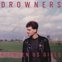 Drowners - Between Us Girls EP