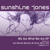 Sunshine Jones - We Are What We Are EP