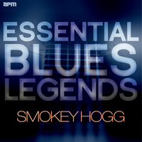 Smokey Hogg - Essential Blues Legends - Smokey Hogg