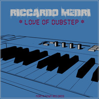 Riccardo Medri - Love of Dubstep