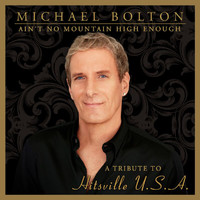 Michael Bolton - Ain't No Mountain High Enough: Tribute to Hitsville