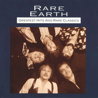 Rare Earth - Greatest Hits And Rare Classics
