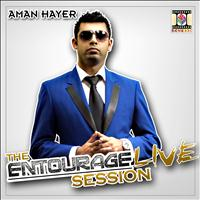 Aman Hayer - The Entourage Live Session
