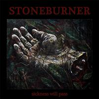 Stoneburner - Sickness Will Pass