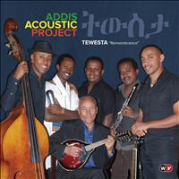 "Addis Acoustic Project - Tewesta - ""Remembrance"""