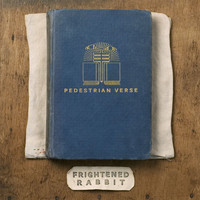 Frightened Rabbit - Pedestrian Verse (Explicit)