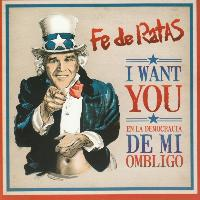 Fe de Ratas - I Want You - En la Democracia de mi Ombligo