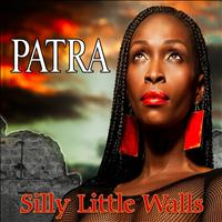 Patra - Silly Little Walls